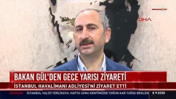 Adalet Bakanı Abdülhamit Gül İstanbul Havalimanı Adliyesi'ni ziyaret etti