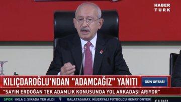 """Kılıçdaroğlu'ndan """"adamcağız"""" yanıtı"""