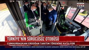 Cumhurbaşkanı Erdoğan ilk sürücüsüz yerli otobüsü tanıttı