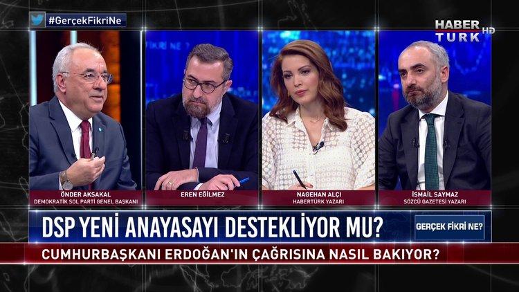 Demokratik Sol Parti Genel Başkanı Önder Aksakal Habertürk'te   Gerçek Fikri Ne - 6 Şubat 2021