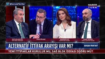 Büyük Birlik Partisi Genel Başkanı Mustafa Destici Habertürk'te | Gerçek Fikri Ne - 6 Şubat 2021