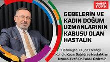 Gebelerin ve kadın doğum uzmanlarının kabusu olan hastalık - Prof. Dr. İsmail Özdemir