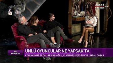 Erdal Beşikçioğlu, Elvin Beşikçioğlu ve Ünsal Coşar Habertürk'te | Ne Yapsak - 14 Şubat 2021