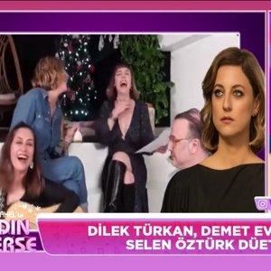 Dilek Türkan, Demet Evgar ve Selen Öztürk'ün düeti!