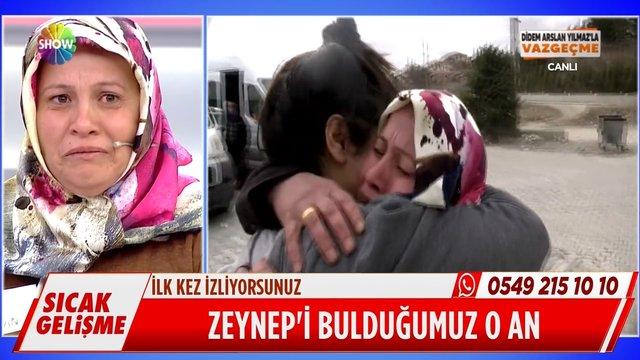 İşte Zeynep'in bulunduğu anlar!