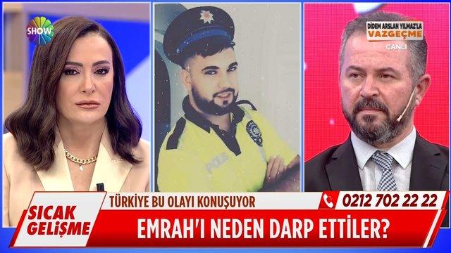 ''Emrah'ı ben darp ettim!''