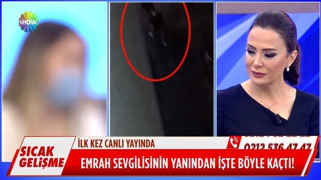 Emrah'ın kaçış görüntüleri!