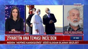 HT 360 - 5 Mart 2021 (Papa'nın Irak ziyareti neden önemli?)