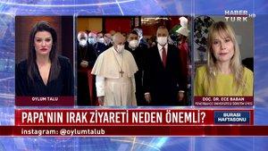 Burası Haftasonu - 6 Mart 2021 (Papa neden Irak'a gitti, ne mesaj vermek istiyor?)
