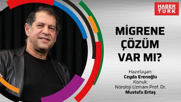 Migrene çözüm var mı? - Nöroloji Uzmanı Prof. Dr. Mustafa Ertaş