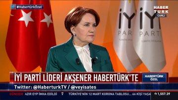 İYİ Parti Genel Başkanı Meral Akşener Habertürk TV'de - 2