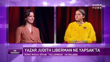 Yazar Judith Liberman Habertürk'te | Ne Yapsak - 13 Mart 2021