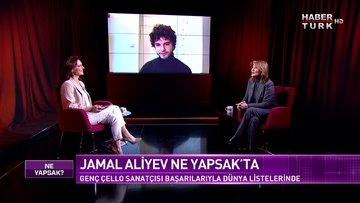 Dünyaca ünlü çello sanatçısı Jamal Aliyev Habertürk'te | Ne Yapsak - 14 Mart 2021