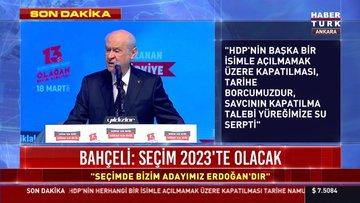 """Son dakika: MHP lideri Bahçeli, MHP Kurultayı'nda konuştu: """"Adayımız Erdoğan'dır"""""""