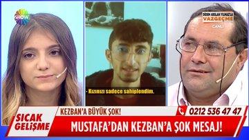 Kezban'ın kaçtığı Mustafa'dan mesaj var!