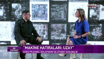 Dünyaca ünlü video sanatçısı Refik Anadol Habertürk'te | Ne Yapsak - 20 Mart 2021