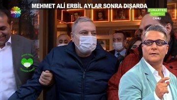 Mehmet Ali Erbil aylar sonra dışarda!
