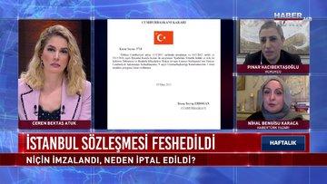 İstanbul Sözleşmesi niçin imzalandı, neden iptal edildi? | Haftalık - 20 Mart 2021