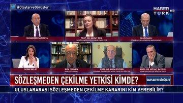 İstanbul Sözleşmesi'nden çekilme kararını kim verebilir? | Olaylar ve Görüşler - 20 Mart 2021 Olaylar ve Görüşler - 20 Mart 2021