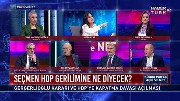 Seçmen HDP gerilimine ne diyecek? | Açık ve Net - 21 Mart 2021