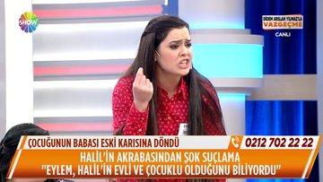 Eylem, Halil'in evli olduğunu biliyor muydu?