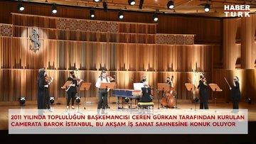 Ceren Gürkan tarafından kurulan Camerata Barok İstanbul, bu akşam İş Sanat sahnesine konuk oluyor