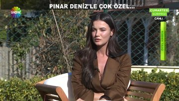 Pınar Deniz'le çok özel!