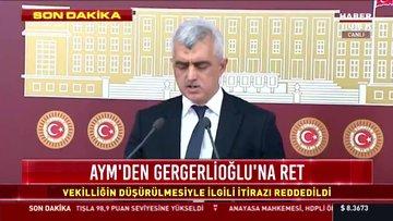 Son dakika haberi AYM, Gergerlioğlu'nun başvurusunu reddetti!