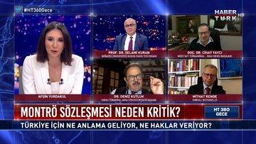 Kanal İstanbul, Montrö'yü etkiler mi? | HT 360 Gece - 31 Mart 2021
