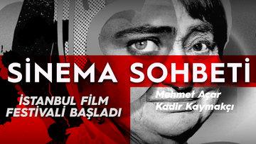 İstanbul Film Festivali başladı! Mehmet Açar ve Kadir Kaymakçı'dan Nisan ayı seçkisi