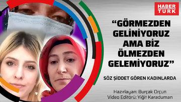 """Kadına Şiddet #4: Söz şiddet gören kadınlarda: """"Görmezden geliniyoruz ama biz ölmezden gelemiyoruz"""""""
