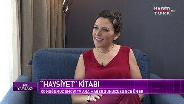 Show TV Ana Haber Sunucusu Ece Üner Habertürk'te | Ne Yapsak - 11 Nisan 2021