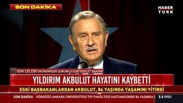 Ekonominden sorumlu eski devlet bakanı Işın Çelebi'den, Eski Başbakanlardan Yıldırım Akbulut'un vefatına ilişkin açıklama