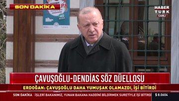 Son dakika: Cumhurbaşkanı Erdoğan'dan Dendias tepkisi: Haddini bildirdi