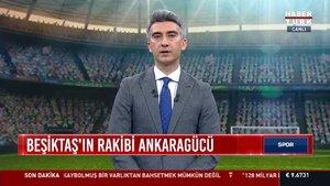 Spor Bülteni - 16 Nisan 2021 (Beşkitaş'ın rakibi Ankaragücü)