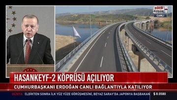 Cumhurbaşkanı Erdoğan Hasankeyf-2 köprüsünü açıyor! Erdoğan'dan önemli açıklamalar