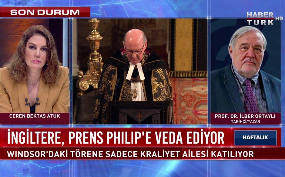 Haftalık - 17 Nisan 2021 (Prens Philip'e veda… Prof. Dr. İlber Ortaylı anlatıyor)