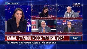 Kanal İstanbul rant riski doğurur mu? | HT 360 Gece - 21 Nisan 2021