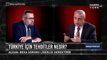 Türkiye için tehditler neler? | Gerçek Fikri Ne - 25 Nisan 2021