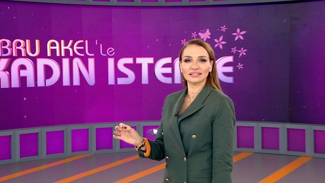 Ebru Akel'le Kadın İsterse 52. Bölüm