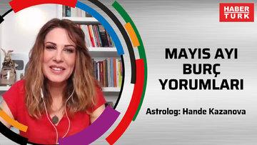 Ünlü astrolog Hande Kazanova'dan mayıs ayı burç yorumları