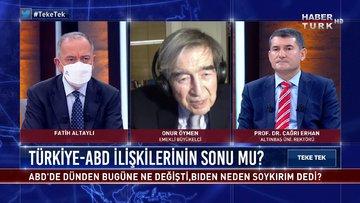 Türkiye-ABD ilişkilerinin sonu mu? | Teke Tek - 27 Nisan 2021