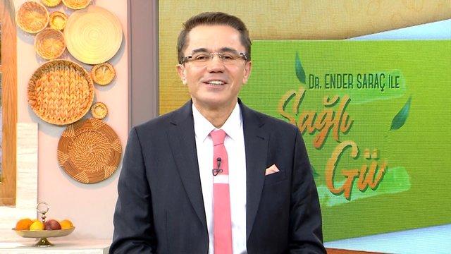 Dr. Ender Saraç ile Sağlıklı Günler 107. Bölüm