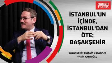 İstanbul'un içinde, İstanbul'dan öte; Başakşehir