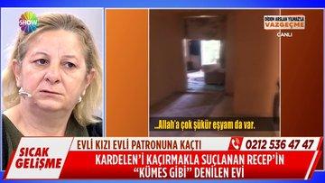İşte Kardelen'in kaçtığı ev!