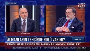 Habertürk yazarı Murat Bardakçı 1915'i Teke Tek'te anlatıyor