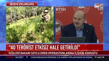 """İçişleri Bakanı Süleyman Soylu: """"40 terörist etkisiz hale getirildi"""""""