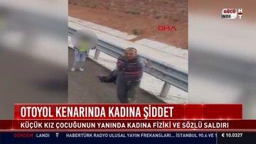 Çocuğun gözleri önünde kadına sözlü saldırıda bulundu, tepki görünce tır sürücüsünün üstüne yürüdü...O anlar kamerada!