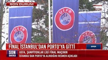 Final İstanbul'dan Porto'ya gitti