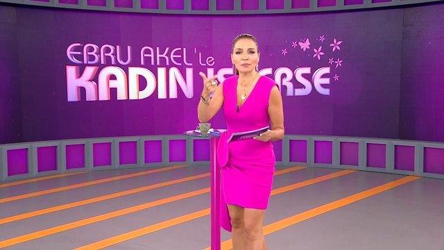 Ebru Akel'le Kadın İsterse 61. Bölüm